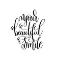 your beautiful smile black and white modern brush vector image vector image