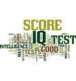 good iq score the myth and the truth text vector image vector image