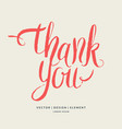 thank you modern hand drawn lettering phrase vector image vector image