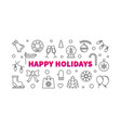 happy holidays line horizontal banner or vector image vector image