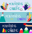 mountains are calling banners set template vector image