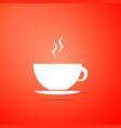 coffee cup icon tea cup hot drink coffee vector image vector image