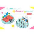 influencer marketing flat isometric concept vector image