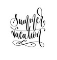 summer vacation - hand lettering inscription text vector image vector image