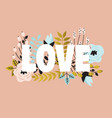 word - love with flower arrangement vector image
