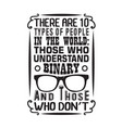 geek quote there are 10 types people vector image vector image