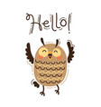 a happy owl greets you hello vector image vector image