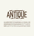 antique style font design vintage alphabet vector image vector image