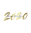 golden inscription happy new year 2020 vector image vector image