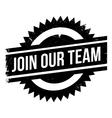 Join our team stamp vector image vector image