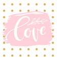 romantic background with word - love vector image vector image