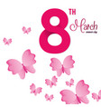 8 march womens day pink butterfly vector image
