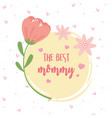 happy mothers day best mommy flowers vector image vector image