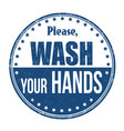 please wash your hands grunge rubber stamp vector image