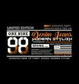 denim jeans 98 typography design for t-shirt print vector image vector image