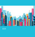 skyscrapers big city colored houses vector image