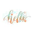 hello lettering handwritten vector image vector image