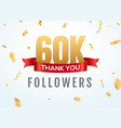 thank you 60000 followers design template social vector image vector image