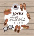 happy fathers day card with set accessories vector image