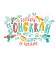 amazing thailand songkran festival design on white vector image vector image