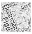 Finding A Good Reliable Electrician Word Cloud vector image vector image