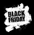 black friday design template in grunge style vector image vector image