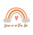 valentines day rainbow love is in air cute vector image vector image
