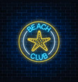 glowing neon sign of recreation beach club with vector image vector image