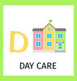 alphabet card with day care building vector image