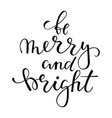 be merry and bright hand drawn creative vector image vector image