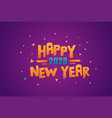 happy new year creative typography background vector image