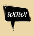 comic speech bubble wow in pop art style creative vector image vector image