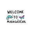 welcome to madagascar handlettering frase with vector image vector image