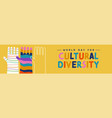 cultural diversity colorful hand together banner vector image