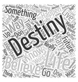 I know my destiny can I change it text background vector image vector image