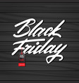 black friday poster with tag on wooden textured vector image vector image