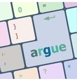 Keyboard with enter button argue word on it vector image vector image
