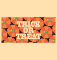 trick or treat orange poster vector image vector image