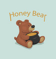 fluffy cute bear and pot sweet honey vector image