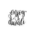 enjoy diwali black calligraphy hand lettering text vector image vector image