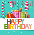 happy birthday card confetti and gift boxes design vector image vector image