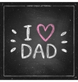 I love Dad - quote with pink heart vector image