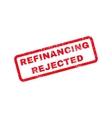 Refinancing Rejected Rubber Stamp vector image vector image