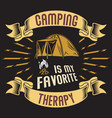 camping is my favorite therapy vector image vector image