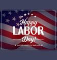happy labor day usa holiday greeting card vector image vector image