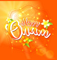 happy onam background with floral and lettering vector image