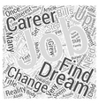 How to Find Your Dream Job Word Cloud Concept vector image vector image
