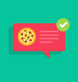 pizza or food delivery or ready notification vector image vector image