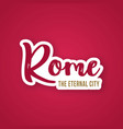 rome the eternal city - hand drawn lettering vector image vector image