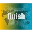 finish word on digital screen mission control vector image vector image